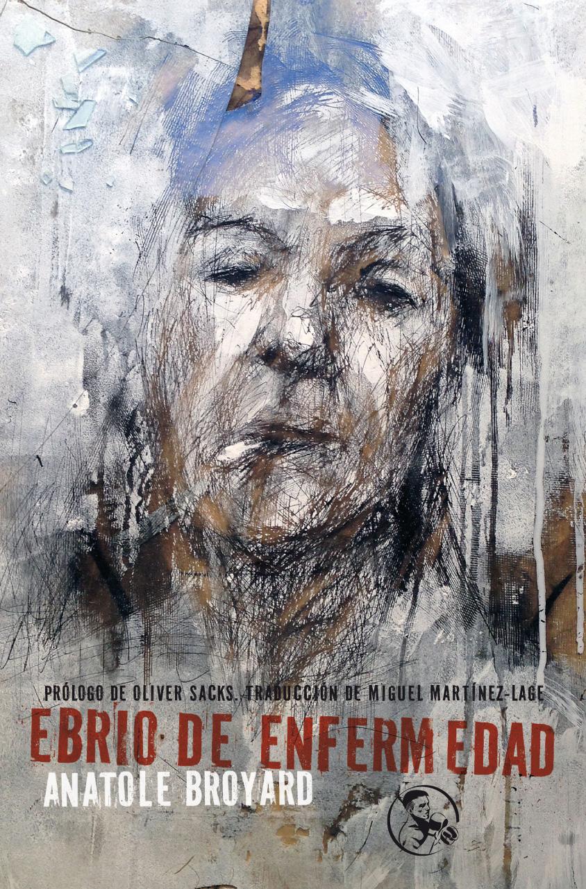 Literatura en primera persona, memorias, ficción autobiográfica, etc. Ebrio_de_enfermedad
